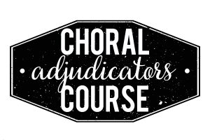 Choral Adjudicators Course